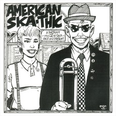 American Skathic 1: A Portrait Of Midwest Ska: Past And Present