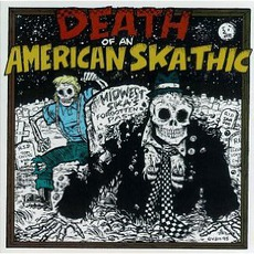 American Skathic 3: Death Of An American Ska-Thic