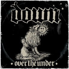 Down III: Over The Under mp3 Album by Down