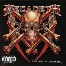 Killing Is My Business... And Business Is Good! (Remastered) mp3 Album by Megadeth