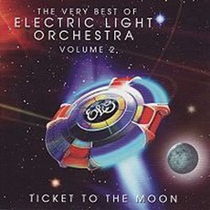 Ticket To The Moon: The Very Best Of Electric Light Orchestra, Volume 2 by Electric Light Orchestra