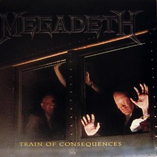 Train Of Consequences mp3 Single by Megadeth