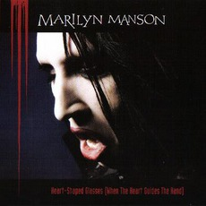 Heart-Shaped Glasses (When The Heart Guides The Hand) mp3 Single by Marilyn Manson