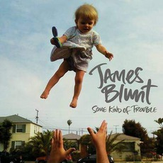 Some Kind Of Trouble mp3 Album by James Blunt
