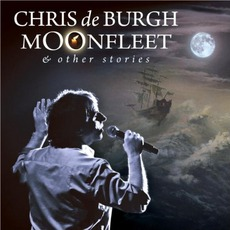 Moonfleet & Other Stories mp3 Album by Chris De Burgh