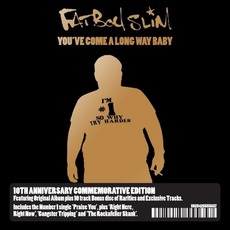 You've Come A Long Way, Baby (10th Anniversary Edition) mp3 Album by Fatboy Slim