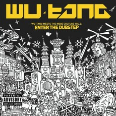 Wu-Tang Meets The Indie Culture, Volume 2: Enter The Dubstep mp3 Artist Compilation by Wu-Tang Clan