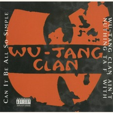 Can It Be All So Simple / Wu-Tang Clan Ain't Nuthing Ta F' With