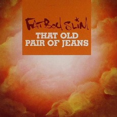 That Old Pair Of Jeans (CD 5T) mp3 Single by Fatboy Slim
