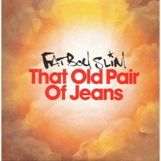 That Old Pair Of Jeans (CD 6T) mp3 Single by Fatboy Slim