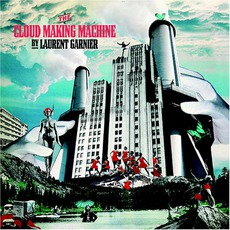 The Cloud Making Machine mp3 Album by Laurent Garnier