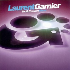 Shot In The Dark mp3 Album by Laurent Garnier
