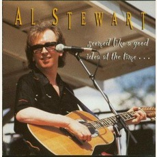 Seemed Like A Good Idea At The Time mp3 Album by Al Stewart