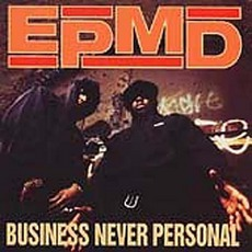 Business Never Personal by EPMD