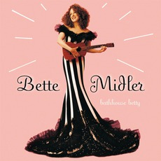 Bathhouse Betty mp3 Album by Bette Midler
