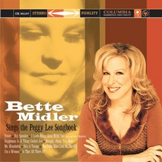 Bette Midler Sings The Peggy Lee Songbook mp3 Album by Bette Midler