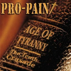 Age Of Tyranny: The Tenth Crusade by Pro-Pain
