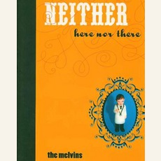 Neither Here Nor There by Melvins