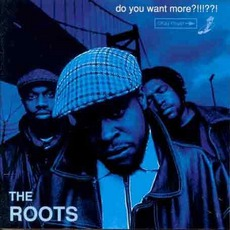 Do You Want More?!!!??! mp3 Album by The Roots