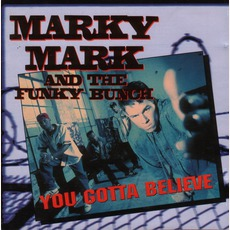 You Gotta Believe by Marky Mark And The Funky Bunch
