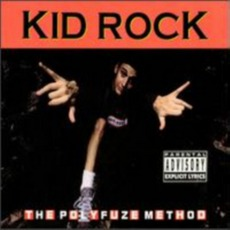 The Polyfuze Method mp3 Album by Kid Rock