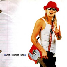 The History Of Rock mp3 Album by Kid Rock