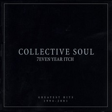 7even Year Itch: Greatest Hits 1994-2001 by Collective Soul