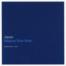 Nagoya Blue Note: September 7, 2004