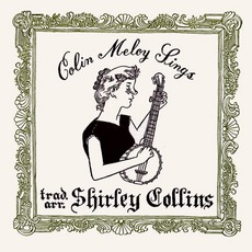 Colin Meloy Sings Trad.Arr. Shirley Collins
