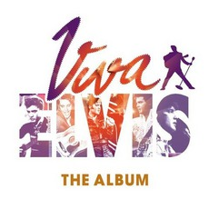 Viva Elvis: The Album mp3 Soundtrack by Elvis Presley