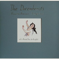 Always The Bridesmaid, Volume III: Record Year For Rainfall mp3 Single by The Decemberists