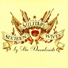 Sixteen Military Wives mp3 Single by The Decemberists