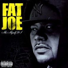 Me, Myself & I by Fat Joe