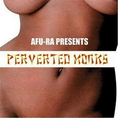 Afu-Ra Presents Perverted Monks