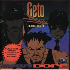 Uncut Dope: Geto Boys' Best