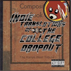 The Kanye West Tribute: Indie Translations Of The College Dropout