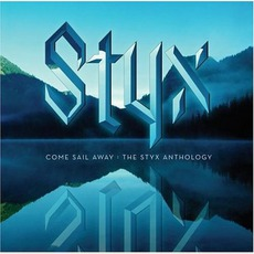 Come Sail Away: The Styx Anthology mp3 Artist Compilation by Styx