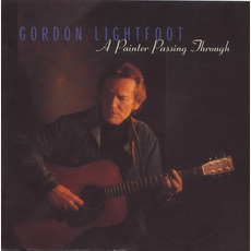 A Painter Passing Through mp3 Album by Gordon Lightfoot