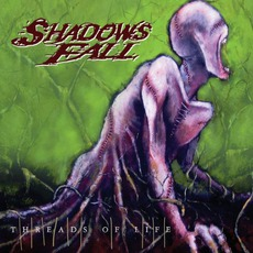 Threads Of Life mp3 Album by Shadows Fall