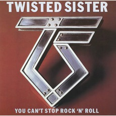 You Can't Stop Rock 'n' Roll mp3 Album by Twisted Sister
