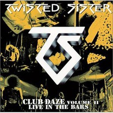 Club Daze Volume II: Live In The Bars mp3 Album by Twisted Sister