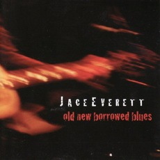 Old New Borrowed Blues by Jace Everett