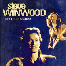 The Finer Things mp3 Artist Compilation by Steve Winwood