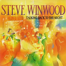 Talking Back To The Night mp3 Album by Steve Winwood