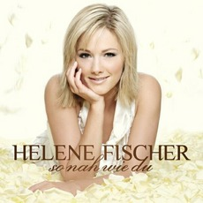 So Nah Wie Du mp3 Album by Helene Fischer
