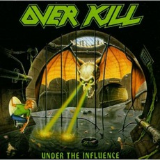 Under The Influence mp3 Album by Overkill