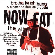 Brotha Lynch Hung Presents Now Eat: The Album