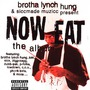 Brotha Lynch Hung Presents Now Eat: The Album