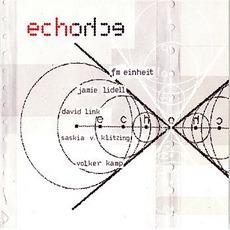 Echohce by F.M. Einheit / Jamie Lidell / David Link / Saskia Von Klitzing / Volker Kamp