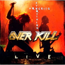 Wrecking Everything by Overkill